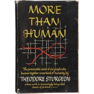 """Portada de la primera edición de """"Más que humano"""" de Theodore Sturgeon (1953), la novela que introdujo a los mutantes y su conflicto con la sociedad convencional en la ciencia ficción. Pulse para ampliar."""