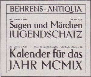 """Peter Behrens - Tipografía """"Behrens antiqua"""" (1907) - La imagen muestra un """"specimen"""" o muestra de tipografía en la que aparecen varias palabras en alemán en mayúsculas y minúsculas, en negrita y en diferentes tamaños. La letra se parece a una letra romana convencional (es decir, rematada por serifes o elementos horizontales en los extremos de sus palos ). Pulse para ampliar."""