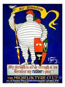 """Marius Rossillon (O´Galop): Cartel publicitario para Michelin en Inglaterra (c.1900) - La imagen muestra a Bibendum, el muñeco formado por neumáticos, de pie sobre un fondo azul. Lleva en la mano derecha una lanza que está coronada en la parte superior por una copa llena de clavos y vidrios. Y su mano izquierda descansa sobre un escudo en el que aparecen unos anteojos, un neumático al que intenta pinchar inútilmente un clavo y una copia rebosante de clavos y cristales. En la parte superior hay una cartela que pone """"Sir Bibendum"""" y en la inferior un texto (en inglés) que reza:""""Mi fuerza es equivalente a la de diez porque mi caucho es puro"""". Pulse para ampliar."""