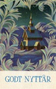 """La imagen muestra una tarjeta en formato rectangular vertical. En la parte inferior aparece un espacio en blanco sobre el que está escrito """"Godt Nyttar"""" (Feliz Año Nuevo). En la parte superior se ve un plano lejano de una iglesia de madera con sus tejados cubiertos de nieve y rodeada, como si fuera un marco de cristales de hielo que parecen pequeñas hojas curvadas. Pulse para ampliar."""